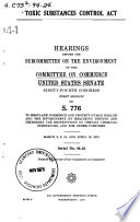 Toxic Substance Control Act  Hearings Before the Subcommittee on the Environment of      94 1