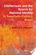 Intellectuals and the Search for National Identity in Twentieth Century Brazil