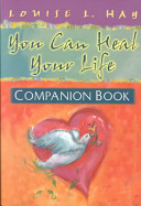 You Can Heal Your Life Companion Book Book