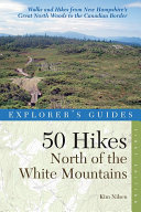 Explorer's Guide 50 Hikes North of the White Mountains [Pdf/ePub] eBook