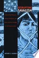 Disrupting Savagism