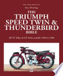 Triumph Speed Twin Thunderbird Bible
