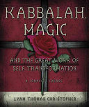 Kabbalah, Magic, and the Great Work of Self-transformation