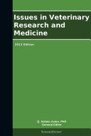 Issues in Veterinary Research and Medicine  2013 Edition