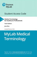 Mylab Medical Terminology with Pearson Etext -- Access Card -- For Medical Terminology for Healthcare Professionals