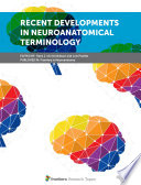 Recent Developments in Neuroanatomical Terminology