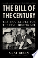 The Bill of the Century  : The Epic Battle for the Civil Rights Act
