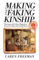 Making and Faking Kinship