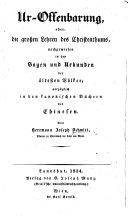 Ur-Offenbarung, oder: die grossen Lehren des Christenthums, nachgewiesen in den Sagen und Urkunden der ältesten Völker, vorzüglich in den Kanonischen Büchern der Chinesen