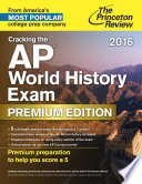 Cracking the AP World History Exam 2016, Premium Edition
