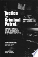 """Tactics for Criminal Patrol: Vehicle Stops, Drug Discovery and Officer Survival"" by Charles Remsberg, Dennis Anderson"