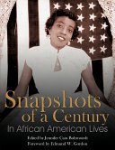 Snapshots of a Century in African American Lives