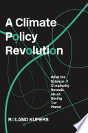 link to A climate policy revolution : what the science of complexity reveals about saving our planet in the TCC library catalog