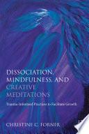 Dissociation  Mindfulness  and Creative Meditations