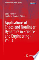 Applications of Chaos and Nonlinear Dynamics in Science and Engineering -