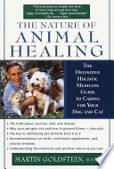 """The Nature of Animal Healing: The Definitive Holistic Medicine Guide to Caring for Your Dog and Cat"" by Martin Goldstein, D.V.M."