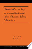 Eisenstein Cohomology For Gln And The Special Values Of Rankin Selberg L Functions