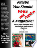 Maybe You Should Write And Publish A Magazine