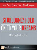 Stubbornly Hold on to Your Dreams