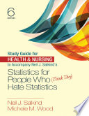 Study Guide For Health Nursing To Accompany Neil J Salkind S Statistics For People Who Think They Hate Statistics Book
