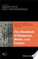 The Handbook of Diasporas  Media  and Culture