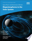 Space Physics and Aeronomy  Magnetospheres in the Solar System