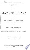 Laws Of The State Of Indiana Passed And Published At The Session Of The General Assembly