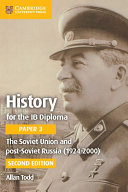 History for the IB Diploma Paper 3 The Soviet Union and Post-Soviet Russia (1924–2000)