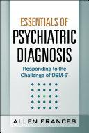 Essentials of Psychiatric Diagnosis