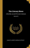 The Literary News  A Monthly Journal of Current Literature