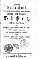 Allgemeines Verzeichnis der gangbaresten, altern und neuen, lateinisch und deutschen Bücher, welche aus allen Theilen der Wissenschaften und Künste bis Ende 1778 herausgekommen...
