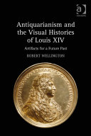 Pdf Antiquarianism and the Visual Histories of Louis XIV
