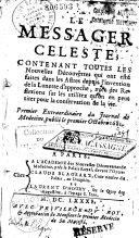 Le Messager celeste, contenant toutes les nouvelles découvertes qui ont esté faites dans les astres depuis l'invention de la lunette d'approche... Premier Extraordinaire du Journal de Médecine, publié le premier octobre 1681