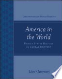 America in the World: United States History in Global Context