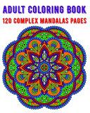 Adult Coloring Book 120 Complex Mandalas Pages