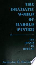 The Dramatic World Of Harold Pinter Its Basis In Ritual
