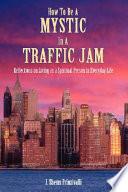 How to Be a Mystic in a Traffic Jam Pdf/ePub eBook