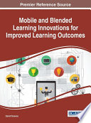 Mobile and Blended Learning Innovations for Improved Learning Outcomes Book