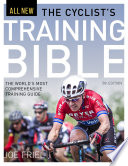 """The Cyclist's Training Bible: The World's Most Comprehensive Training Guide"" by Joe Friel"