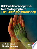 Adobe Photoshop Cs4 For Photographers The Ultimate Workshop