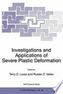 Investigations And Applications Of Severe Plastic Deformation