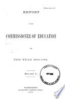 Report of the Commissioner of Education Made to the Secretary of the Interior for the Year     with Accompanying Papers Book PDF
