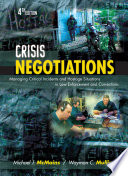 """""""Crisis Negotiations: Managing Critical Incidents and Hostage Situations in Law Enforcement and Corrections"""" by Michael J. McMains, Wayman C. Mullins"""