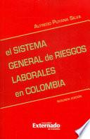 El sistema general de riesgos laborales en Colombia (2da edición)