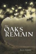 The Oaks Remain