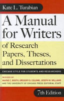 A Manual for Writers of Research Papers, Theses, and Dissertations: ...