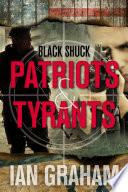 Patriots   Tyrants  A Black Shuck Thriller