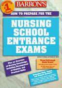Barron s How to Prepare for the Nursing School Entrance Exams