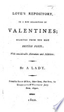 Love's Repository, or a new collection of Valentines ... By a Lady