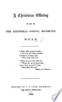A Christmas Offering [poems] in aid of the Industrial School, Richmond. By E[llen] L[ouisa] H[arvey].